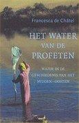 Het water van de profeten. Water in de geschiedenis van het Midden-Oosten