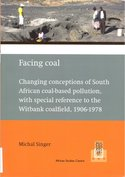 Facing coal: changing conceptions of South African coal-based pollution, with special reference to the Witbank coalfield, 1906-