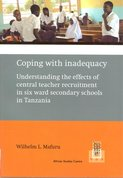 Coping with inadequacy: understanding the effects of central teacher recruitment in six ward secondary schools in Tanzania