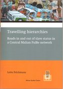 Travelling hierarchies : roads in and out of slave status in a Central Malian Fulbe network