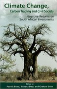 Climate Change, Carbon Trading and Civil Society: Negative Returns on South African Investments