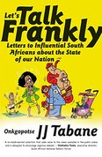 Let's talk frankly. Letters to influential South Africans about the state of our nation