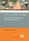 Safety in the midst of stigma: experiencing HIV/AIDS in two Ghanaian communities