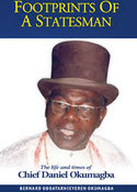 Footprints of a statesman. The life and times of Chief Daniel Okumagba