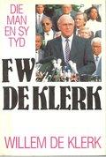 Die-man-en-sy-tyd;-F.W.-Deklerk
