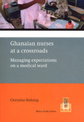 Ghanaian nurses at a crossroads. Managing expectations on a medical ward