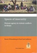 Spaces of insecurity. Human agency in violent conflicts in Kenya