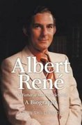 Albert René. The father of Modern Seychelles: a biography