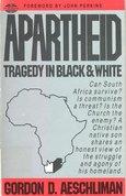 Apartheid: Tragedy in Black &White