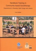 Handbook Training in Community-based Sociotherapy : Experiences in Rwanda, East Congo and Liberia