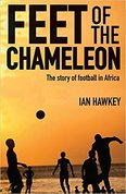 Feet of the chameleon. The story of African Football
