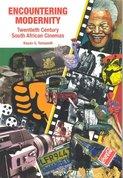 Encountering Modernity , Twntieth Century South African Cinemas