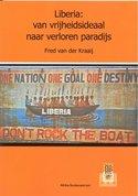 Liberia; van vrijheidsideaal naar verloren paradijs