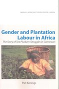Gender and plantation labour in Africa : the story of tea pluckers' struggles in Cameroon