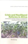 Crisis and neoliberal reforms in Africa : civil society and agro-industry in anglophone Cameroon's plantation economy