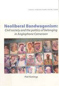 Neoliberal bandwagonism : civil society and the politics of belonging in Anglophone Cameroon