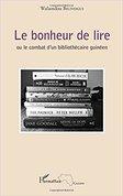 Le bonheur de lire : ou le combat d'un bibliothécaire guinéen