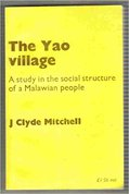 The Yao village : a study in the social structure of a Malawian people
