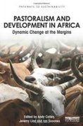 Pastoralism and development in Africa : dynamic change at the margins