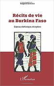 Récits de vie au Burkina Faso : Enjeux, rhétorique, réception